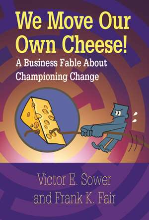 We Move Our Own Cheese!
