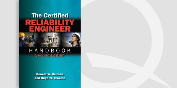 The Certified Reliability Engineer Handbook, Second Edition