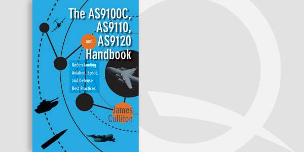 The AS9100C, AS9110, and AS9120 Handbook