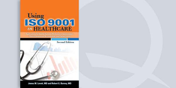 Using ISO 9001 in Healthcare, Second Edition