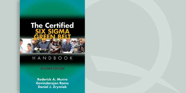 The Certified Six Sigma Green Belt Handbook, Second Edition