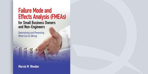 Failure Mode and Effects Analysis (FMEA) for Small Business Owners and Non-Engineers