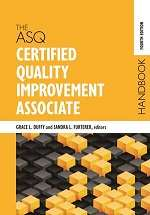 The ASQ Certified Quality Improvement Associate Handbook, Fourth Edition